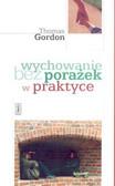 Gordon Thomas - Wychowanie bez porażek w praktyce/Pax/