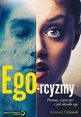 Mateusz Grzesiak - Ego-rcyzmy. Poznaj, czym jest i jak działa ego