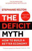 Kelton Stephanie - The Deficit Myth. How to Build a Better Economy