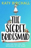 Birchall Katy - The Secret Bridesmaid