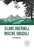 Ludwik Cyran - Słabe oberwij, mocne obuduj. Wspomnienia