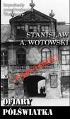Stanisław A. Wotowski - Ofiary półświatka