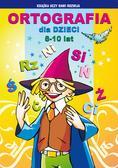 Guzowska Beata, Kowalska Iwona - Ortografia dla dzieci 8-10 lat