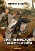 Łagowski Bronisław - Duch i bezduszność III Rzeczypospolitej