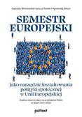 Wronowska Gabriela, Rosiek Janusz, Witoń Agnieszka - Semestr europejski jako narzędzie kształtowania polityki społecznej w Unii Europejskiej