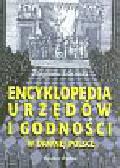 Góralski Zbigmiew - Encyklopedia urzędów i godności w dawnej Polsce