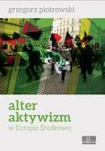 Grzegorz Piotrowski - Alter aktywizm w Europie Środkowej