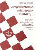 Wolsza Tadeusz - Arcymistrzowie, mistrzowie, amatorzy... Słownik biograficzny szachistów polskich tom 2