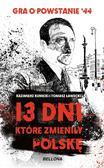 Kazimierz Kunicki, Tomasz Ławecki - 13 dni, które zmieniły Polskę