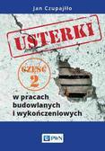 Czupajłło Jan - Usterki w pracach budowlanych i wykończeniowych. Część 2
