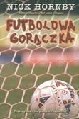 Hornby Nick - Futbolowa gorączka/Zysk/