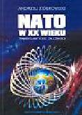 Ziółkowski Andrzej - NATO w XX wieku Transatlantyckie zależności