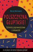 Maciej Malinowski - Polszczyzna, głuptasie