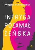 Paulina Płatkowska - Intryga pozamałżeńska