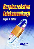 Sutton Roger J. - Bezpieczeństwo telekomunikacji