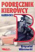 Wiśniewski Krzysztof - Podręcznik kierowcy kategorii B
