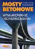 Madaj Arkadiusz, Wołowicki Witold - Mosty betonowe