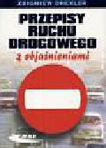Drexler Zbigniew - Przepisy ruchu drogowego z objaśnieniami