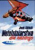 Kibiński Jacek - Motolotniarstwo dla każdego