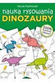 Maciej Maćkowiak - Dinozaury. Nauka rysowania