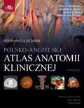Abrahams P.H., Spratt J.D. ,  Loukas M., Van Schoor A.N. - Polsko-angielski atlas anatomii klinicznej. Mcminn & Abrahams