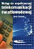 Siuzdak Jerzy - Wstęp do współczesnej telekomunikacji światłowdowej