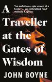 Boyne John - A Traveller at the Gates of Wisdom