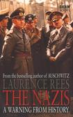 Rees Laurence - The Nazis. A warning from history