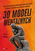 Hollins Peter - 30 modeli mentalnych. Ścieżka prowadząca do podejmowania najlepszych decyzji