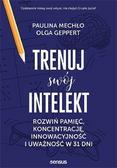 Paulina Mechło, Olga Geppert - Trenuj swój intelekt
