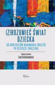 Ewa Kochanowska - (Z)rozumieć świat dziecka