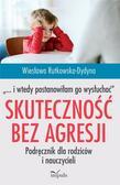 Wiesława Rutkowska-Dydyna - Skuteczność bez agresji i wtedy postanowiłam...