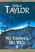 Taylor Janelle - Mój kochanek, mój wróg