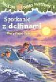 Osborne Mary Pope - Magiczny domek na drzewie Spotkanie z delfinami t.9