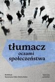 Katarzyna Liber-Kwiecińska - Tłumacz oczami społeczeństwa