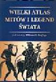 Wielki atlas mitów i legend świata