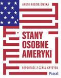 Aneta Radziejowska - Stany osobne Ameryki. Reportaże z czasu kryzysu