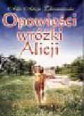 Chrzanowska Alla Alicja - Opowieści wróżki Alicji