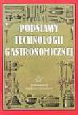 Zalewski Stanisław (red.) - Podstawy technologii gastronomicznej