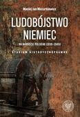 Maciej Jan Mazurkiewicz - Ludobójstwo Niemiec na narodzie polskim 1939-1945