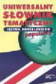 Baranowski Grzegorz (red.) - Uniwersalny słownik tematyczny języka angielskiego Popularny
