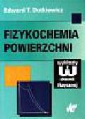 Dutkiewicz Edward - Fizykochemia powierzchni