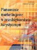 Mazurkiewicz Ludwik - Planowanie marketingowe w przedsiębiorstwie turystycznym