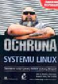 Terpstra John, Love Paul, Reck Ronald P., Scanlon Tim - Ochrona systemu Linux