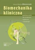 Błaszczyk Janusz Wiesław - Biomechanika kliniczna