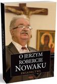 praca zbiorowa - O Jerzym Robercie Nowaku