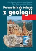 Czubla Piotr, Mizerski Włodzimierz, Świerczewska - Gładysz Ewa - Przewodnik do ćwiczeń z geologii