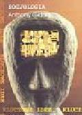 Giddens Anthony - Socjologia Kluczowe idee