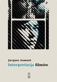 Jacques Aumont - Interpretacja filmów