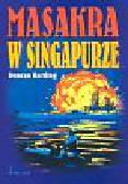 Duncan Harding - MASAKRA W SINGAPURZE